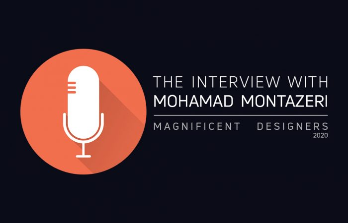 THE MAGNIFICENT DESIGNERS HAD AN INTERVIEW WITH MOHAMAD MONTAZERI